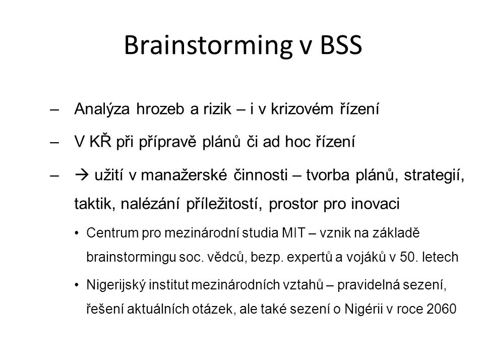 Brainstorming v BSS Analýza hrozeb a rizik – i v krizovém řízení