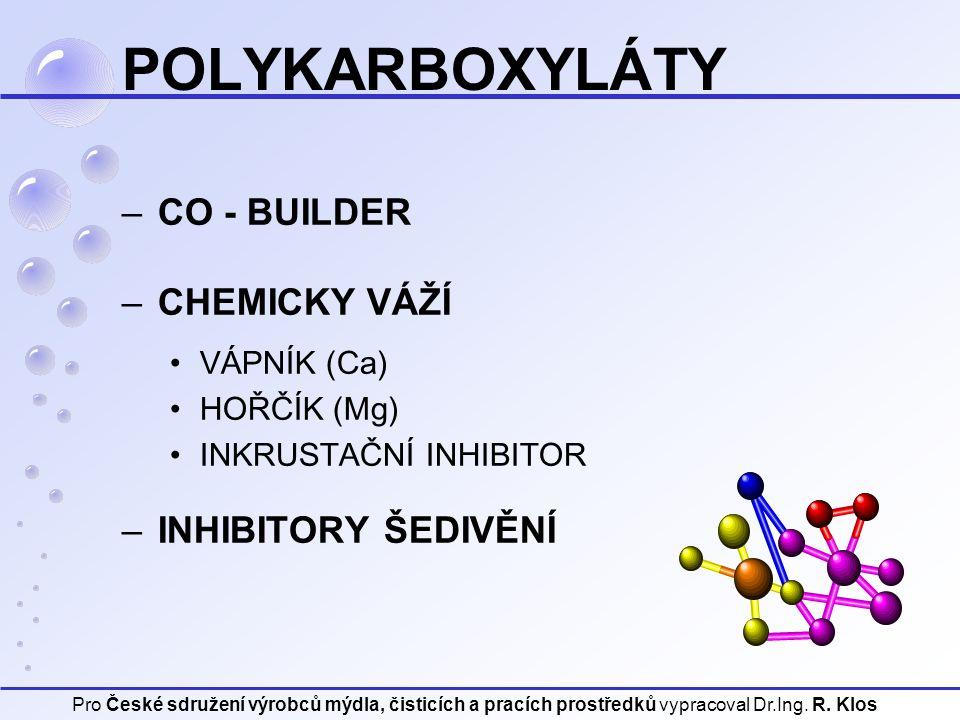 POLYKARBOXYLÁTY CO - BUILDER CHEMICKY VÁŽÍ INHIBITORY ŠEDIVĚNÍ