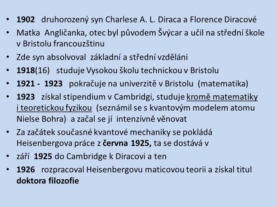 1902 druhorozený syn Charlese A. L. Diraca a Florence Diracové
