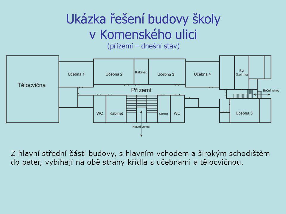 Ukázka řešení budovy školy v Komenského ulici (přízemí – dnešní stav)
