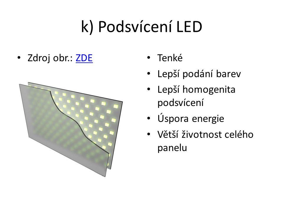 k) Podsvícení LED Zdroj obr.: ZDE Tenké Lepší podání barev