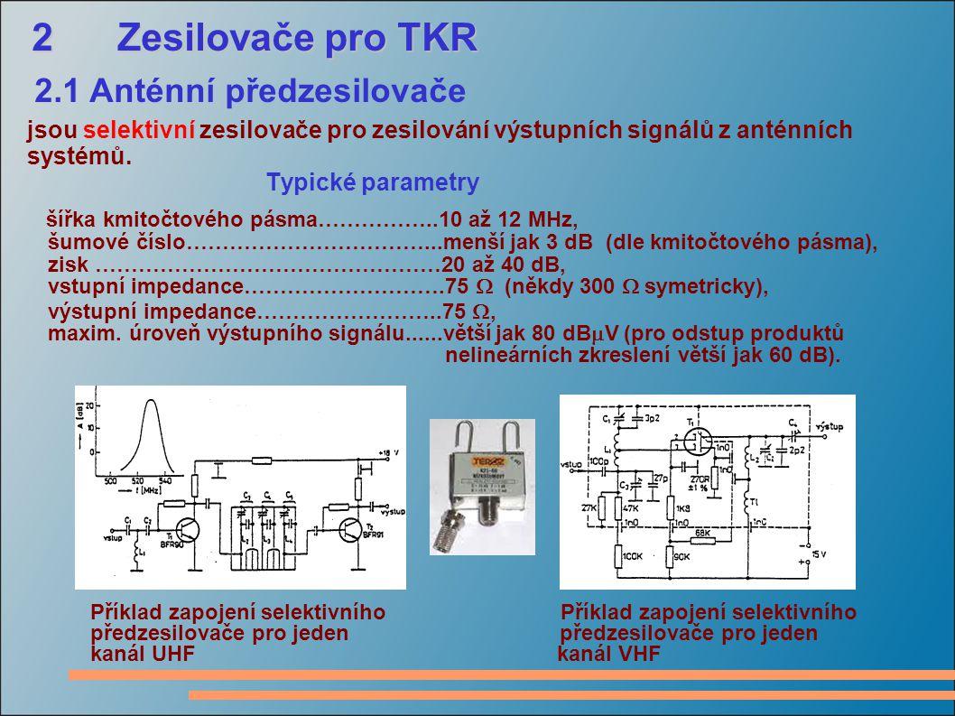 2 Zesilovače pro TKR systémů. Typické parametry