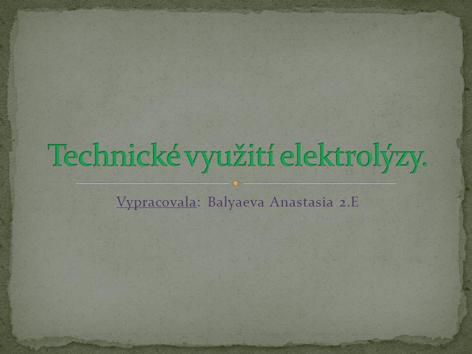 Technické využití elektrolýzy.