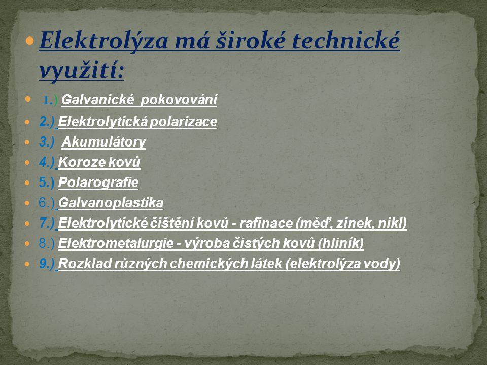 Elektrolýza má široké technické využití: