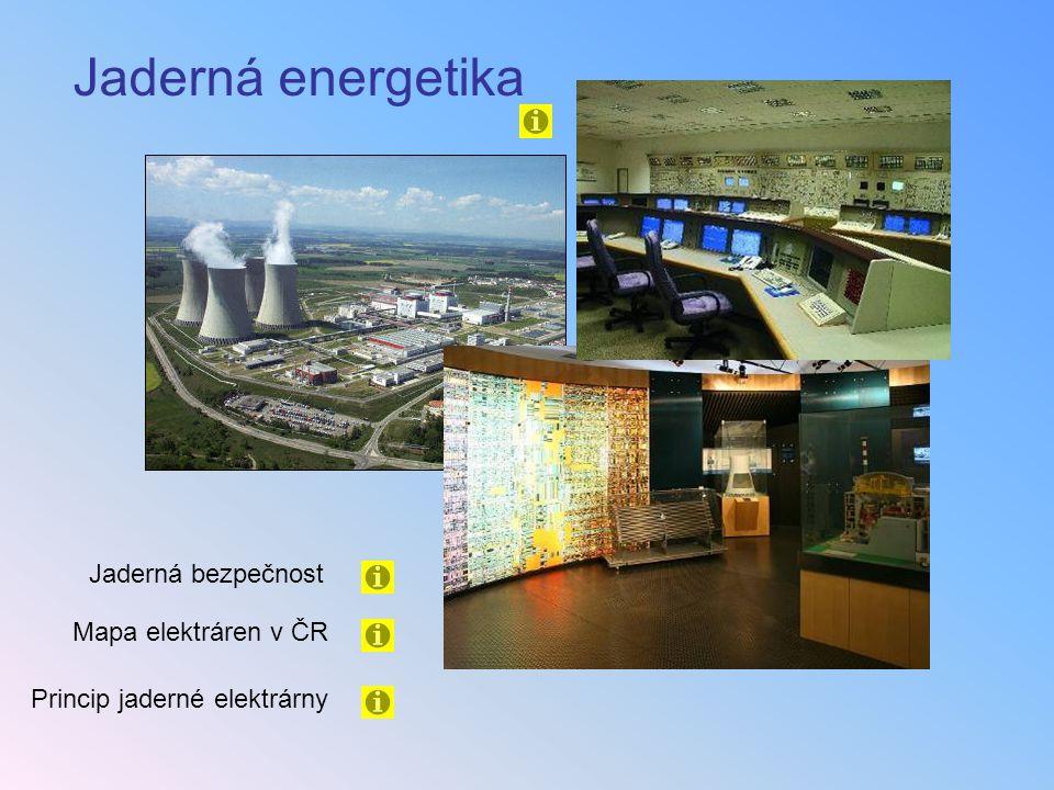 Jaderná energetika Jaderná bezpečnost Mapa elektráren v ČR