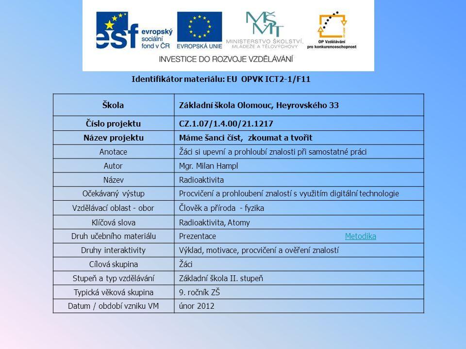 Identifikátor materiálu: EU OPVK ICT2-1/F11