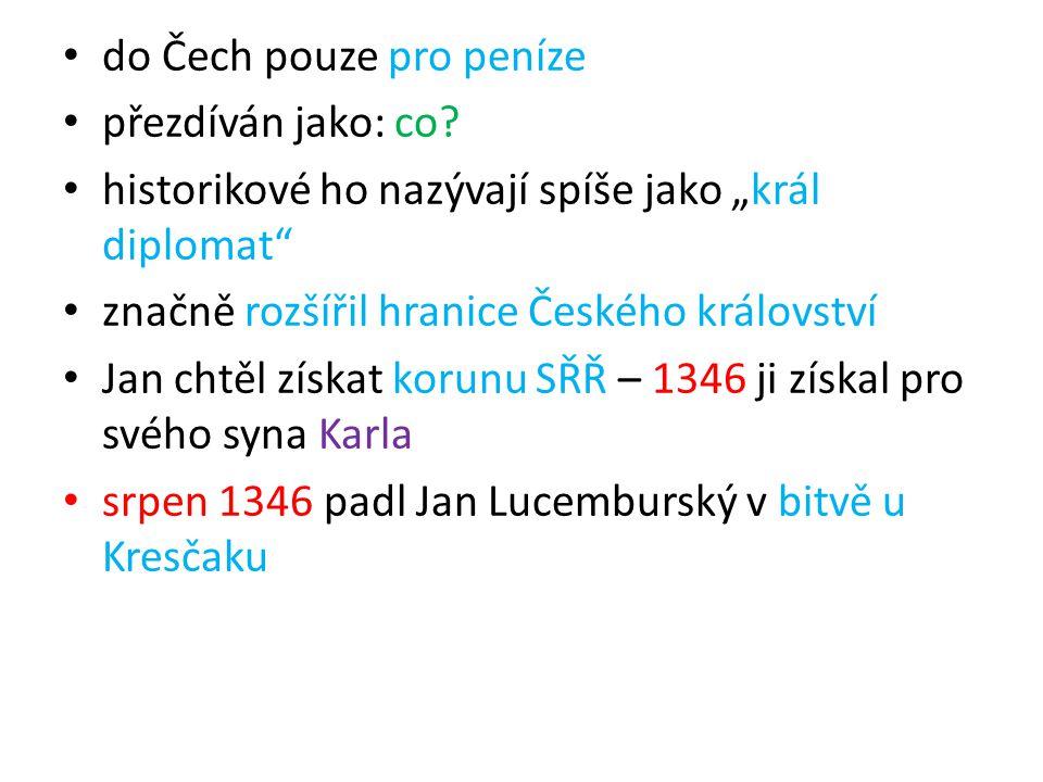do Čech pouze pro peníze
