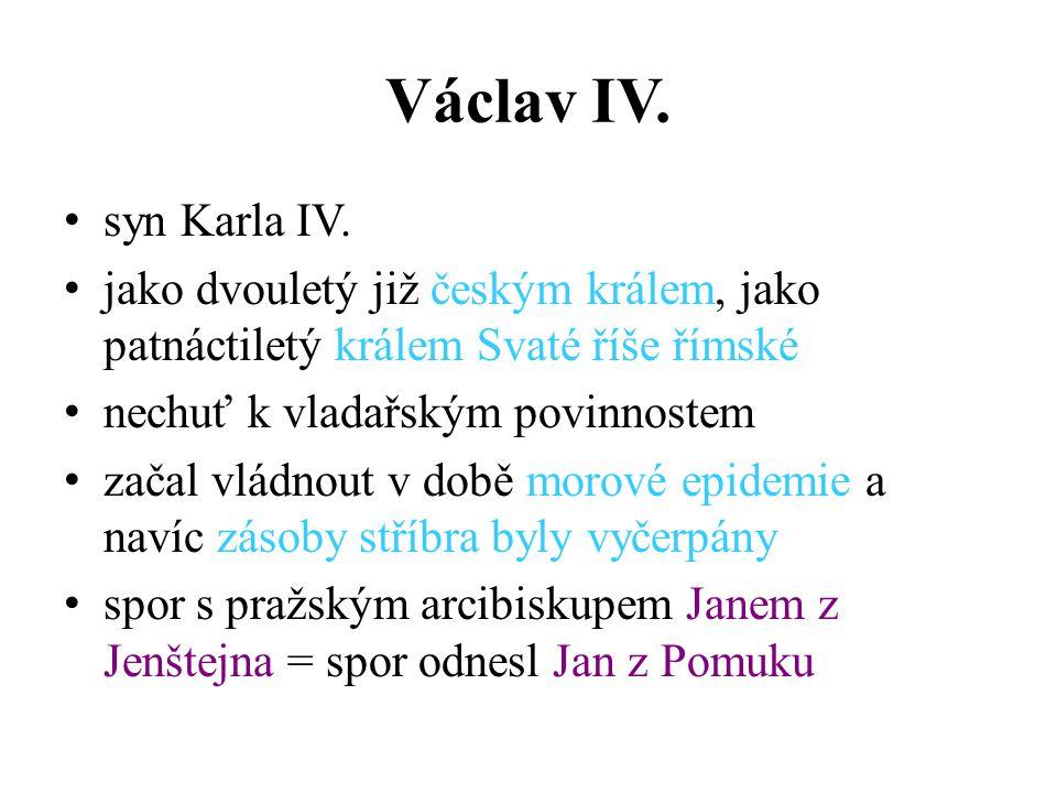 Václav IV. syn Karla IV. jako dvouletý již českým králem, jako patnáctiletý králem Svaté říše římské.