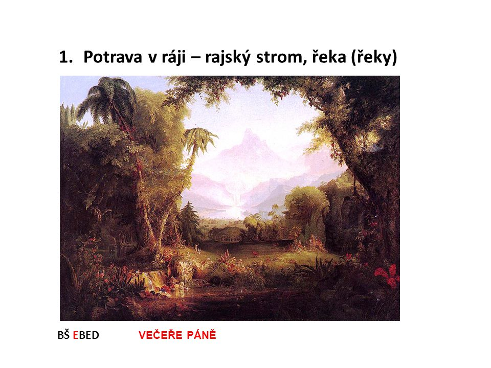Potrava v ráji – rajský strom, řeka (řeky)