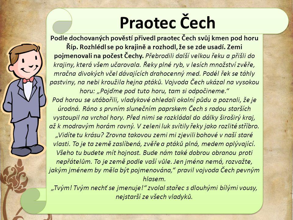 Podle dochovaných pověstí přivedl praotec Čech svůj kmen pod horu Říp