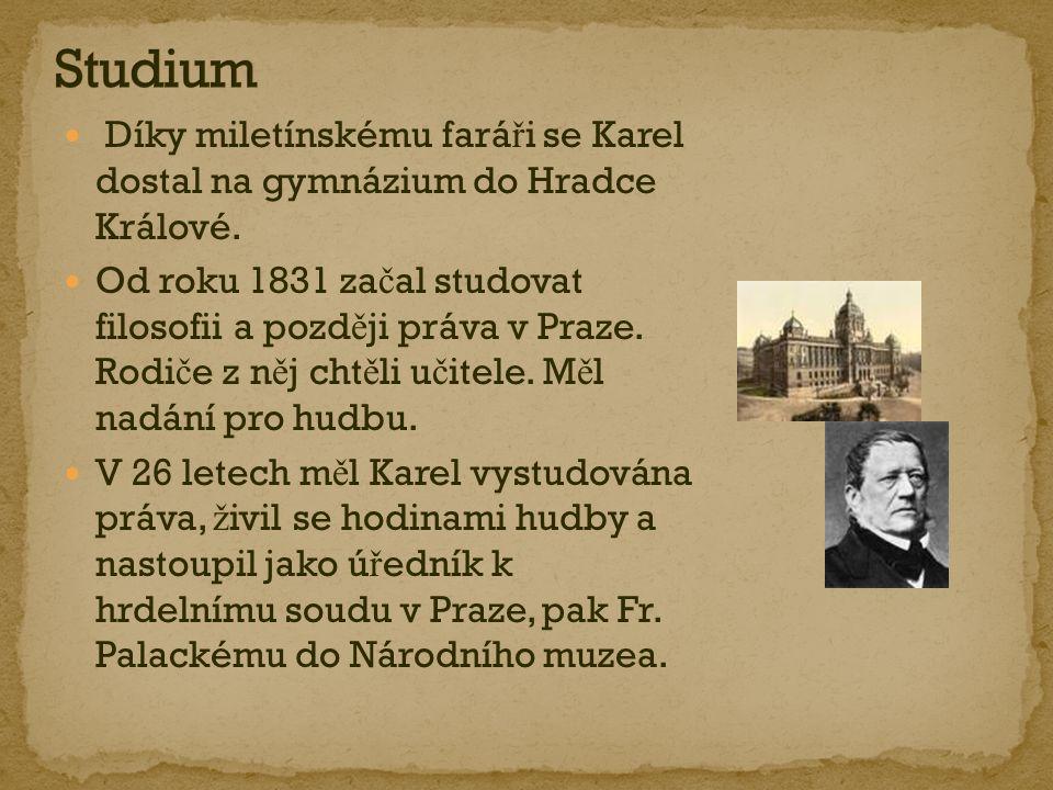 Studium Díky miletínskému faráři se Karel dostal na gymnázium do Hradce Králové.