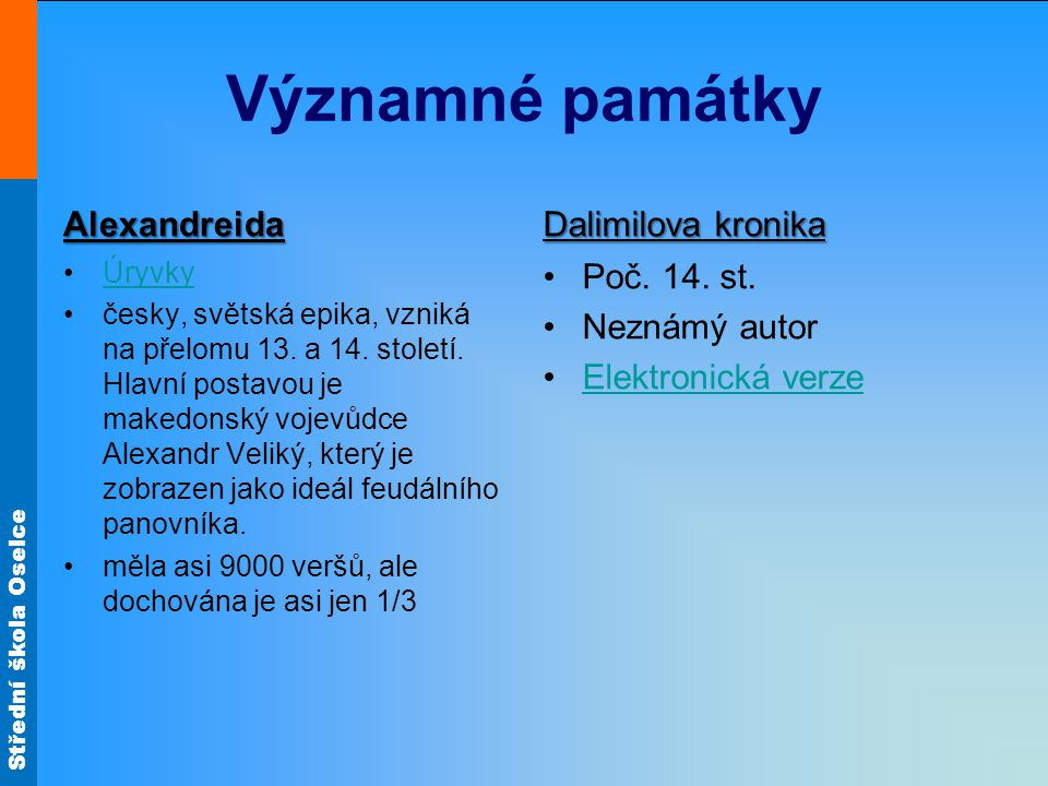 Významné památky Alexandreida Dalimilova kronika Poč. 14. st.