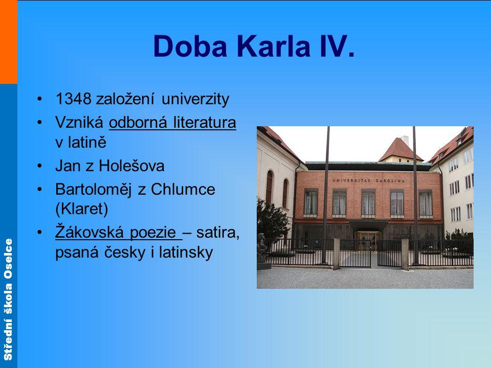 Doba Karla IV. 1348 založení univerzity