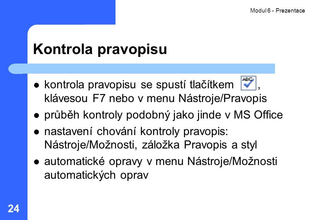 Modul 06 - Prezentace Modul 6 - Prezentace. Kontrola pravopisu.