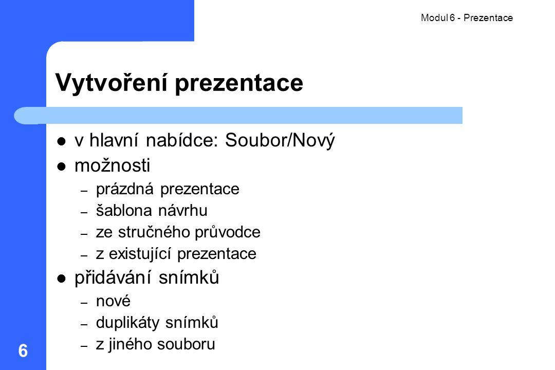Vytvoření prezentace v hlavní nabídce: Soubor/Nový možnosti