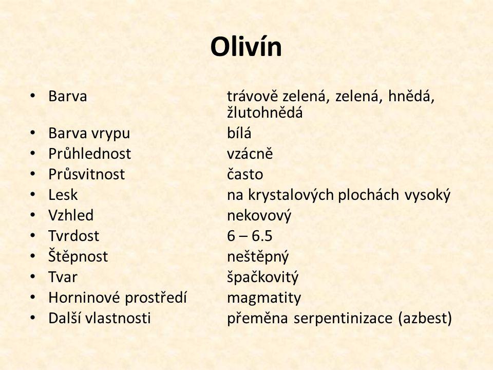 Olivín Barva trávově zelená, zelená, hnědá, žlutohnědá