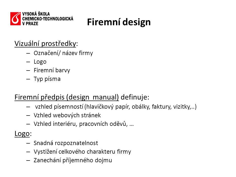 Firemní design Vizuální prostředky: