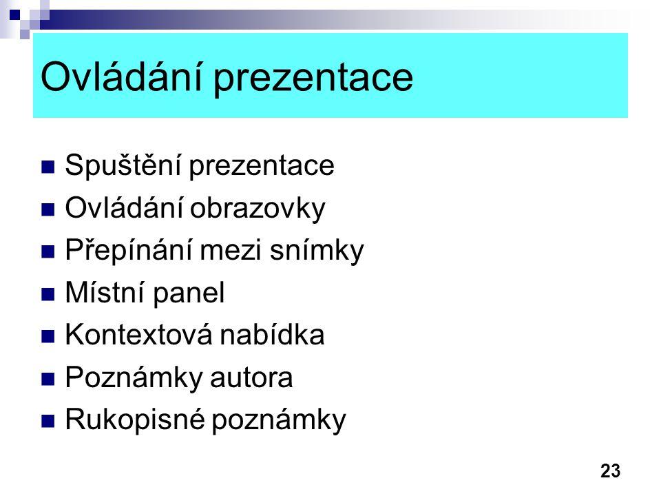 Ovládání prezentace Spuštění prezentace Ovládání obrazovky
