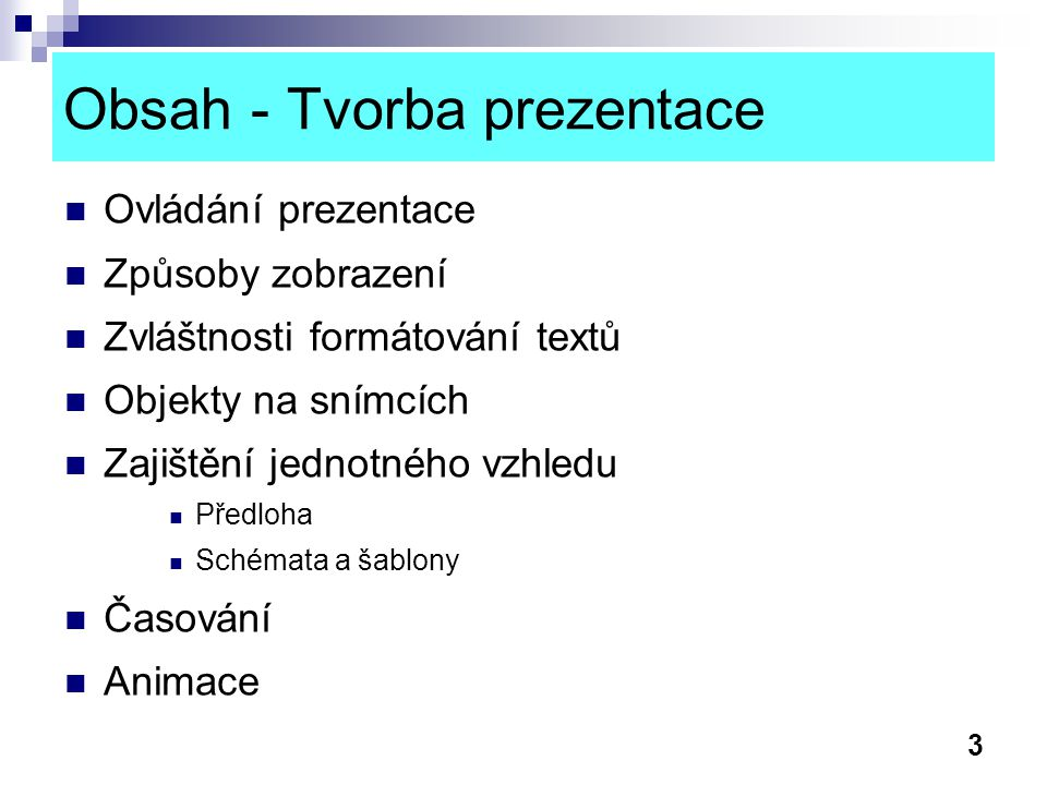 Obsah - Tvorba prezentace