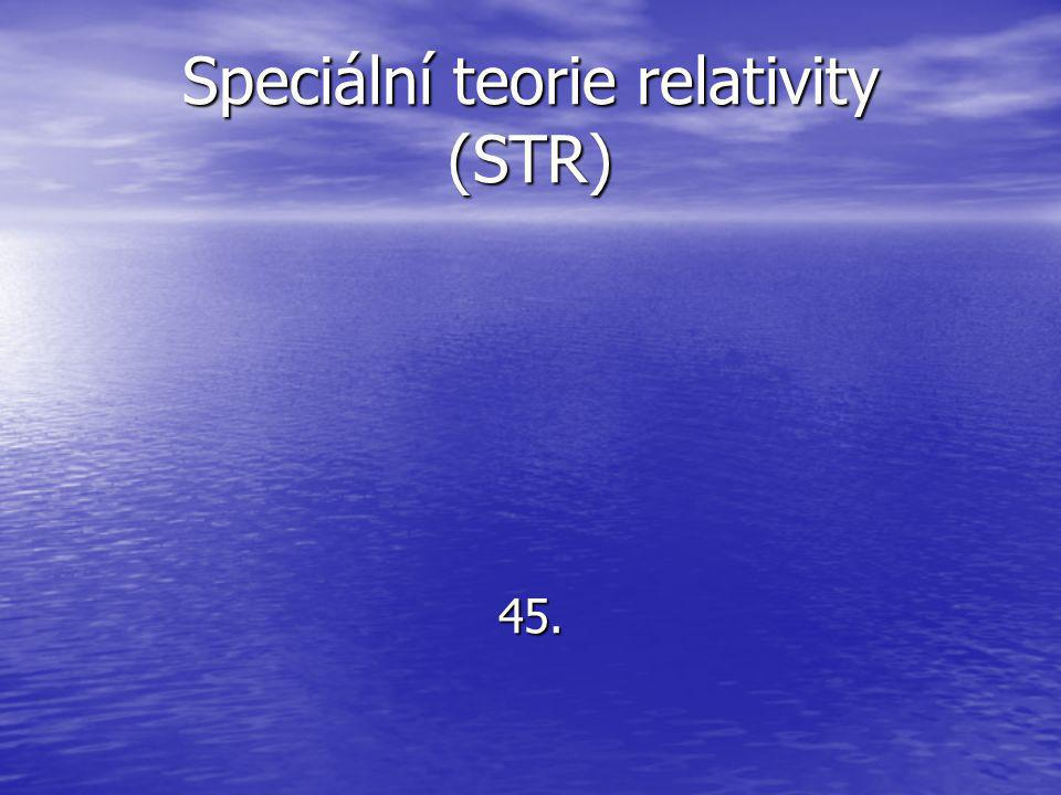 Speciální teorie relativity (STR)