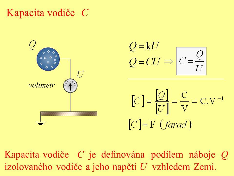 Kapacita vodiče C Kapacita vodiče C je definována podílem náboje Q