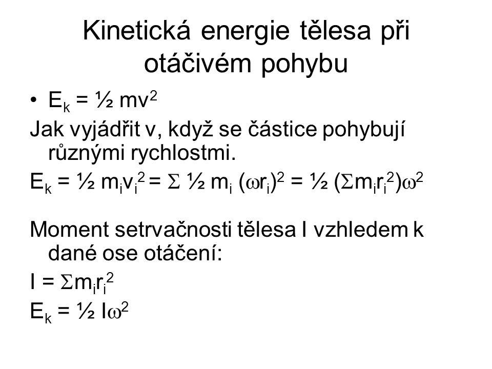 Kinetická energie tělesa při otáčivém pohybu