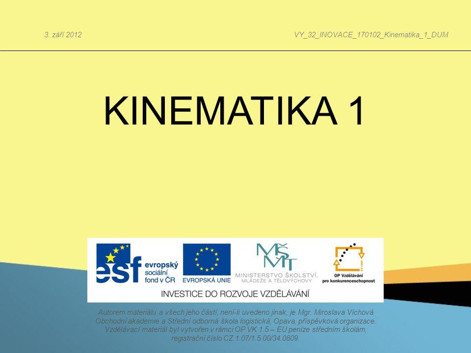 KINEMATIKA 1 3. září 2012 VY_32_INOVACE_170102_Kinematika_1_DUM