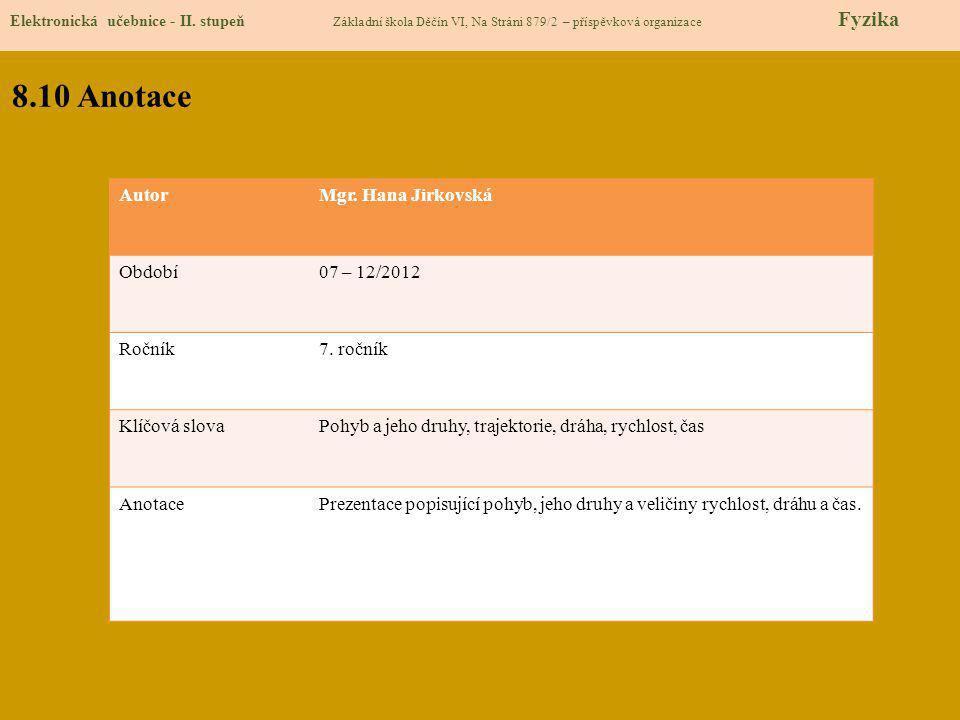 8.10 Anotace Autor Mgr. Hana Jirkovská Období 07 – 12/2012 Ročník