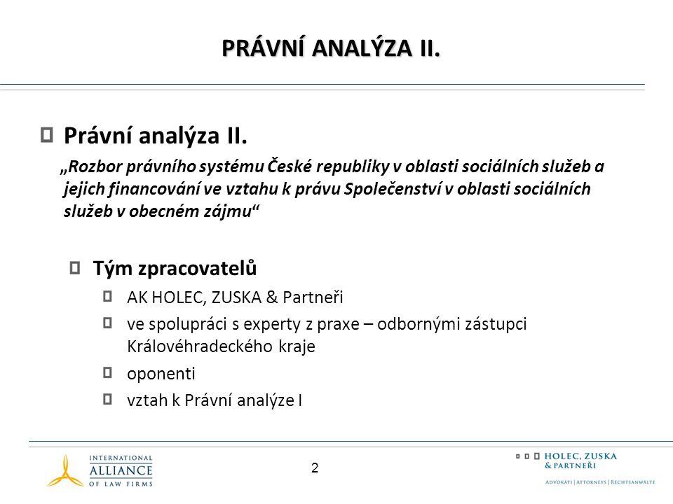 PRÁVNÍ ANALÝZA II. Právní analýza II. Tým zpracovatelů
