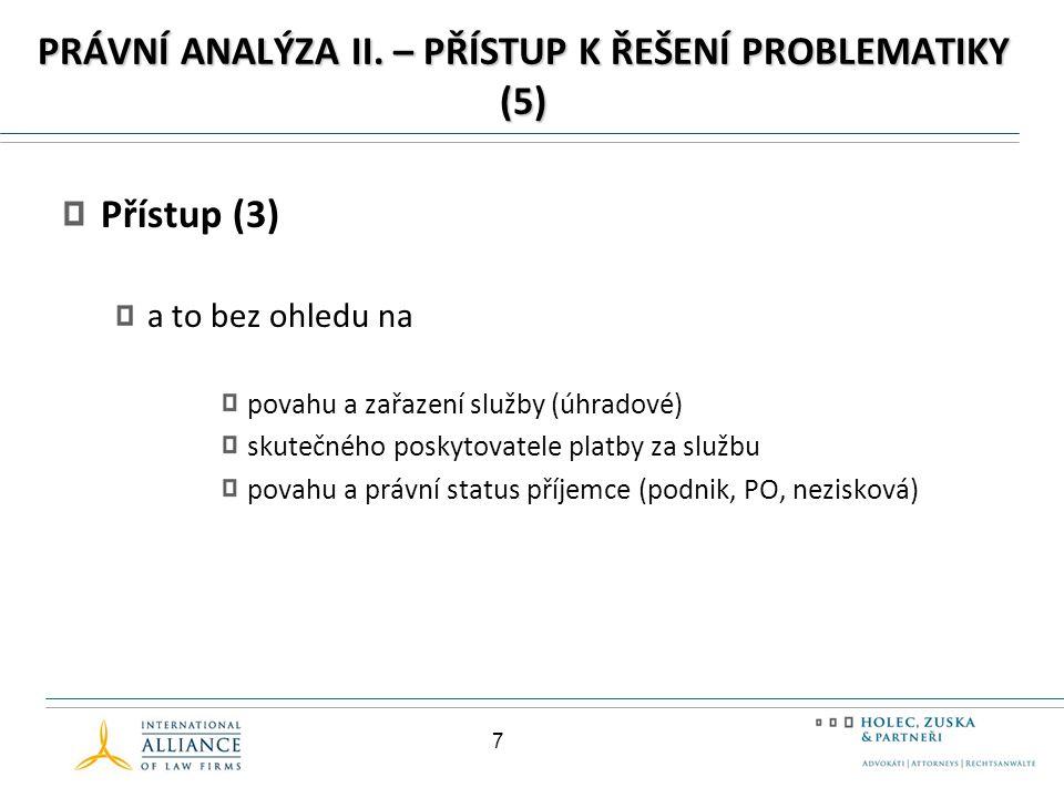 PRÁVNÍ ANALÝZA II. – PŘÍSTUP K ŘEŠENÍ PROBLEMATIKY (5)