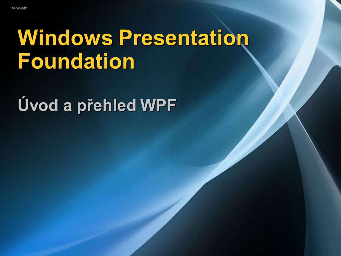Windows Presentation Foundation Úvod a přehled WPF