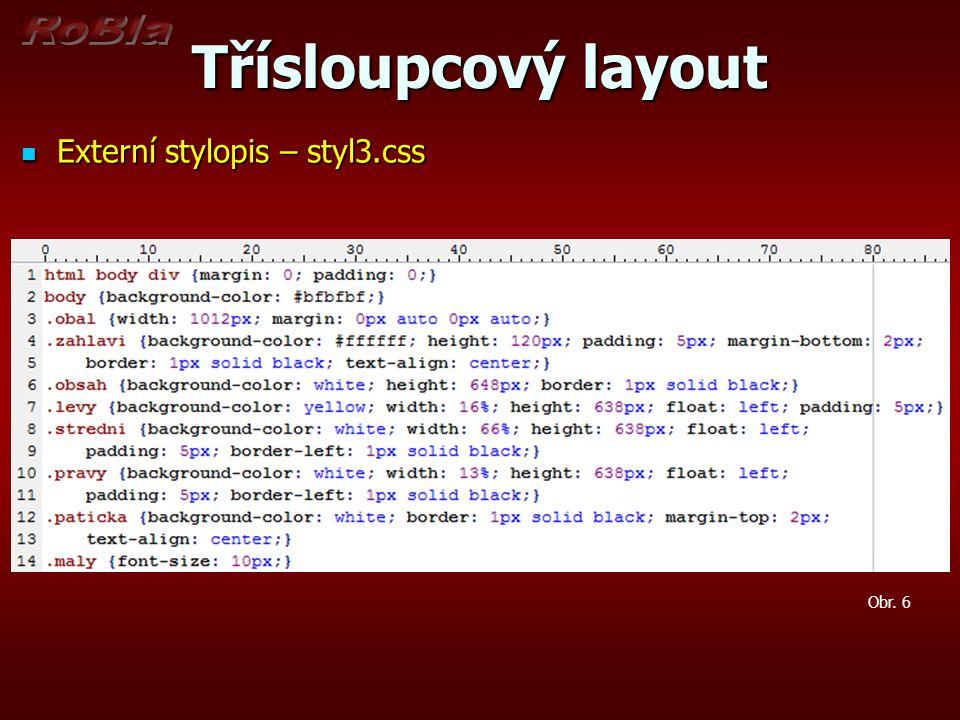 Třísloupcový layout Externí stylopis – styl3.css Obr. 6
