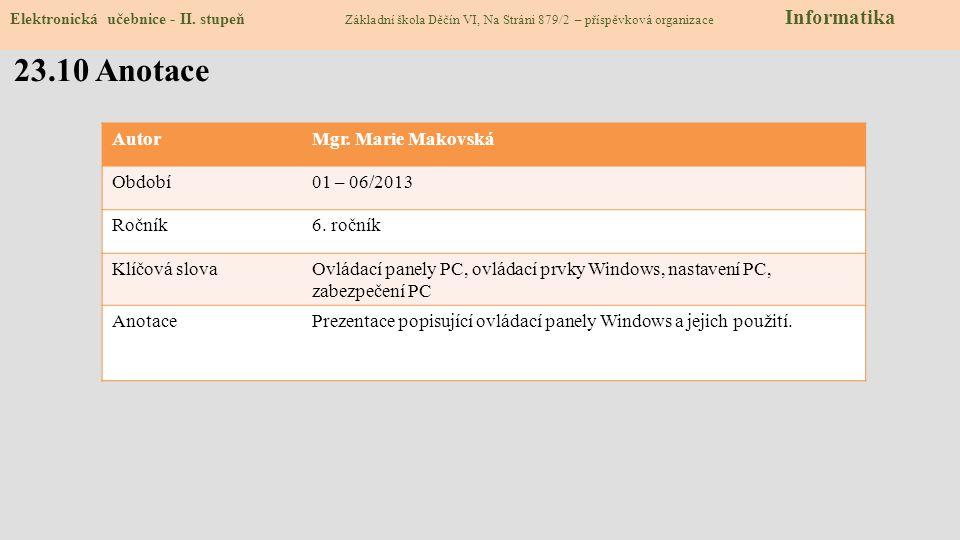 23.10 Anotace Autor Mgr. Marie Makovská Období 01 – 06/2013 Ročník