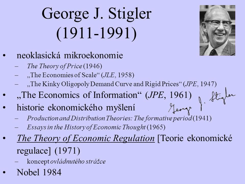 George J. Stigler (1911-1991) neoklasická mikroekonomie
