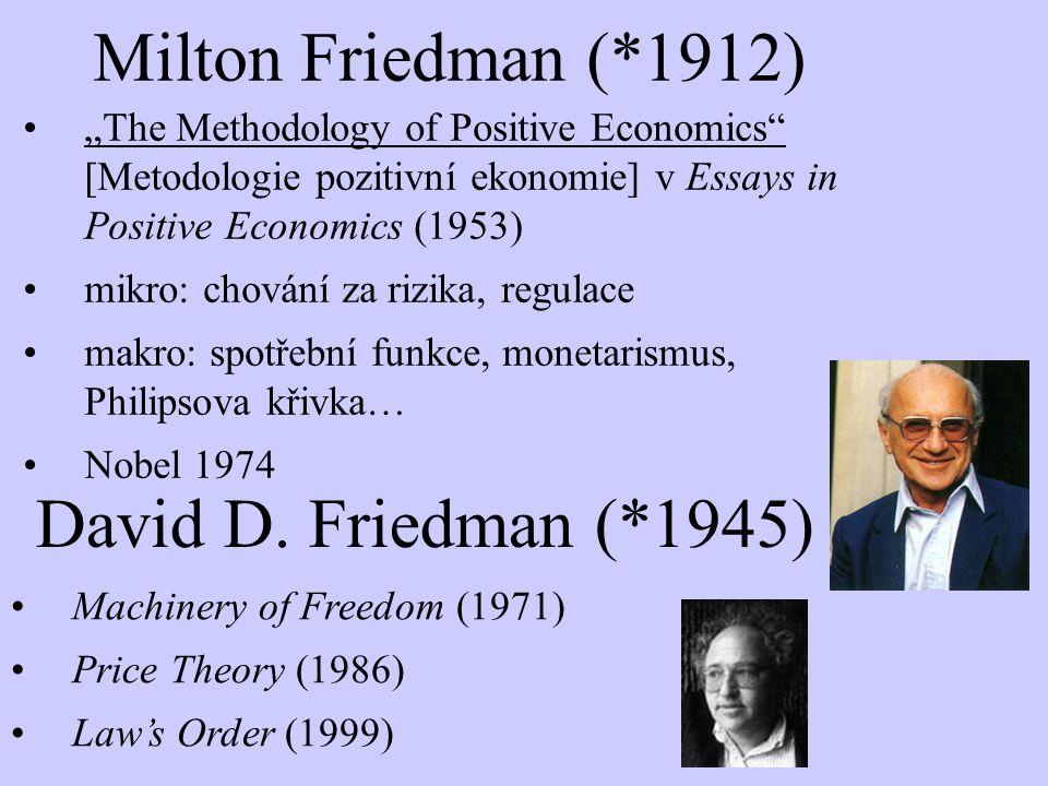 Milton Friedman (*1912) David D. Friedman (*1945)