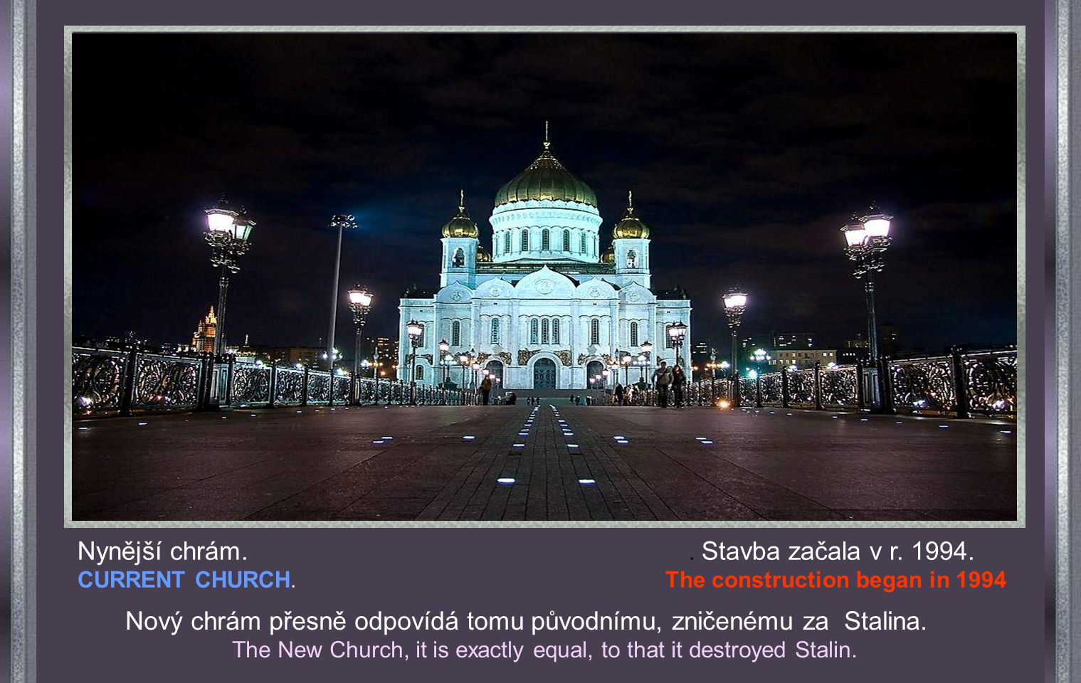 The New Church, it is exactly equal, to that it destroyed Stalin.
