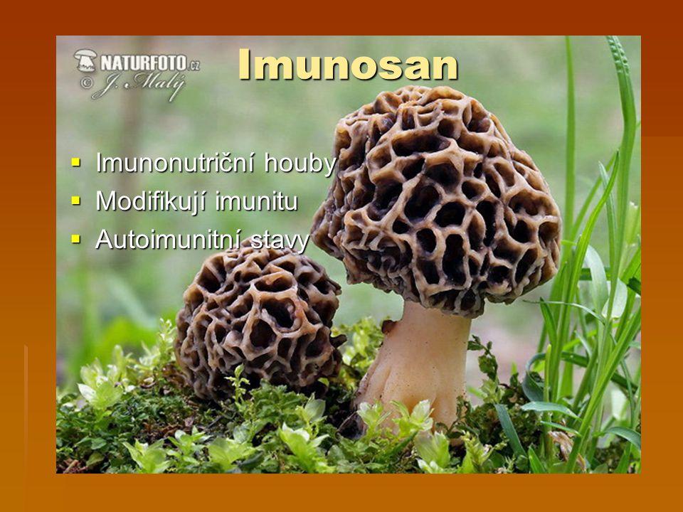Imunosan Imunonutriční houby Modifikují imunitu Autoimunitní stavy