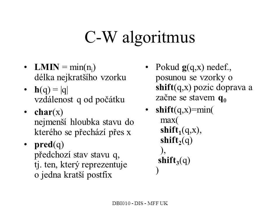 C-W algoritmus LMIN = min(ni) délka nejkratšího vzorku