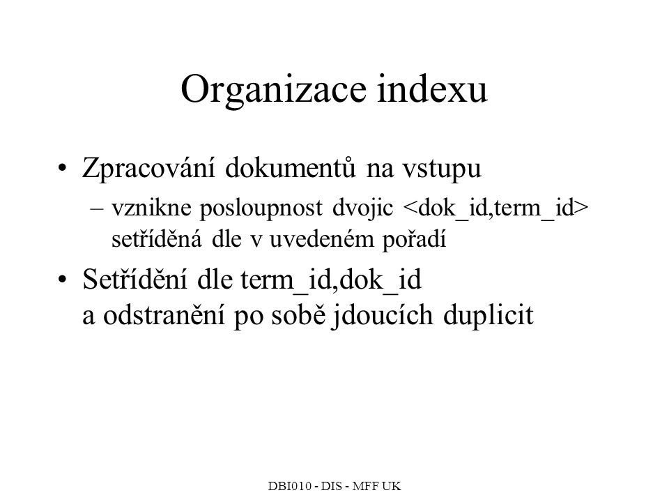 Organizace indexu Zpracování dokumentů na vstupu