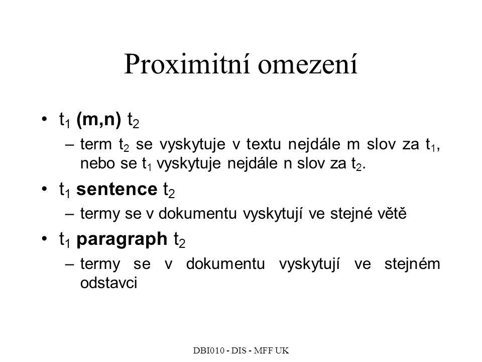 Proximitní omezení t1 (m,n) t2 t1 sentence t2 t1 paragraph t2