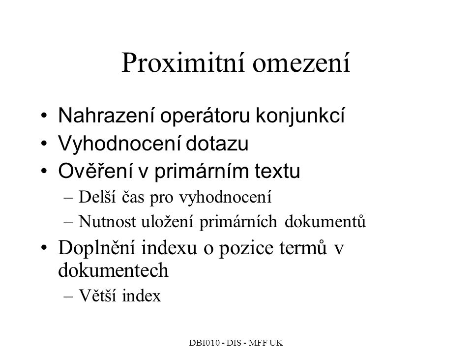 Proximitní omezení Nahrazení operátoru konjunkcí Vyhodnocení dotazu