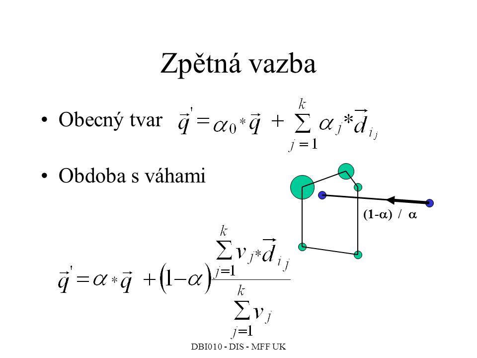 Zpětná vazba Obecný tvar Obdoba s váhami (1-) / 