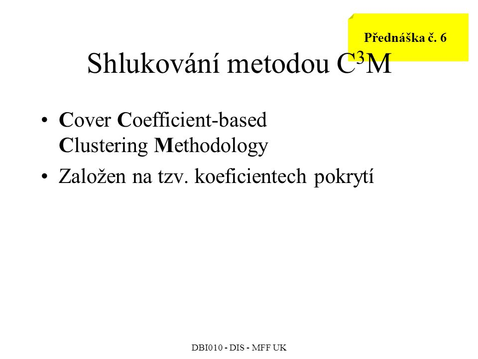 Shlukování metodou C3M Cover Coefficient-based Clustering Methodology