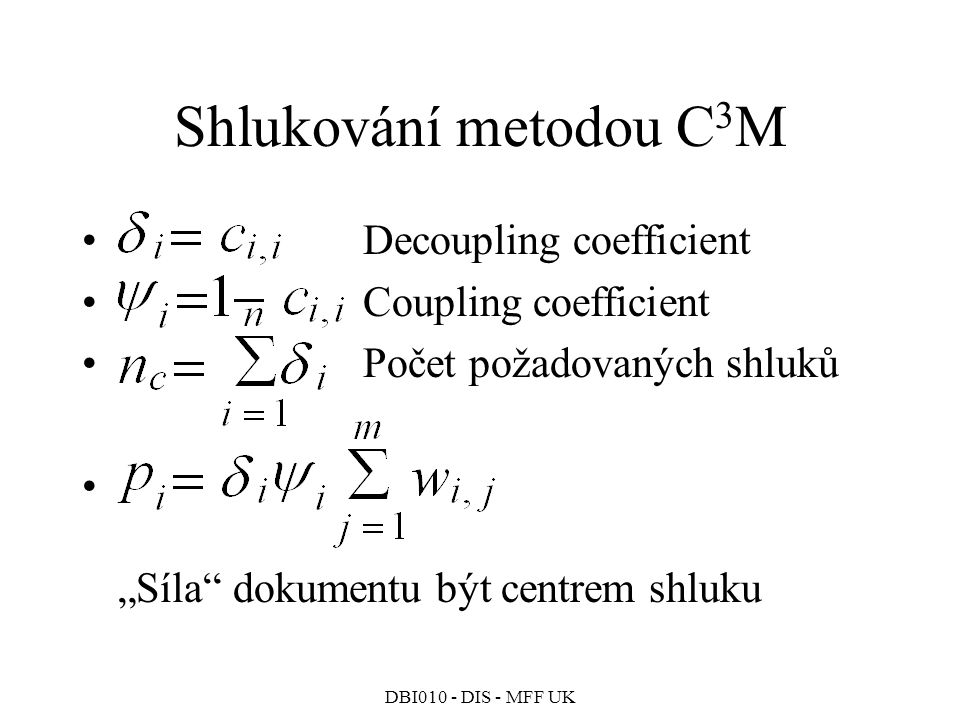 Shlukování metodou C3M Decoupling coefficient Coupling coefficient