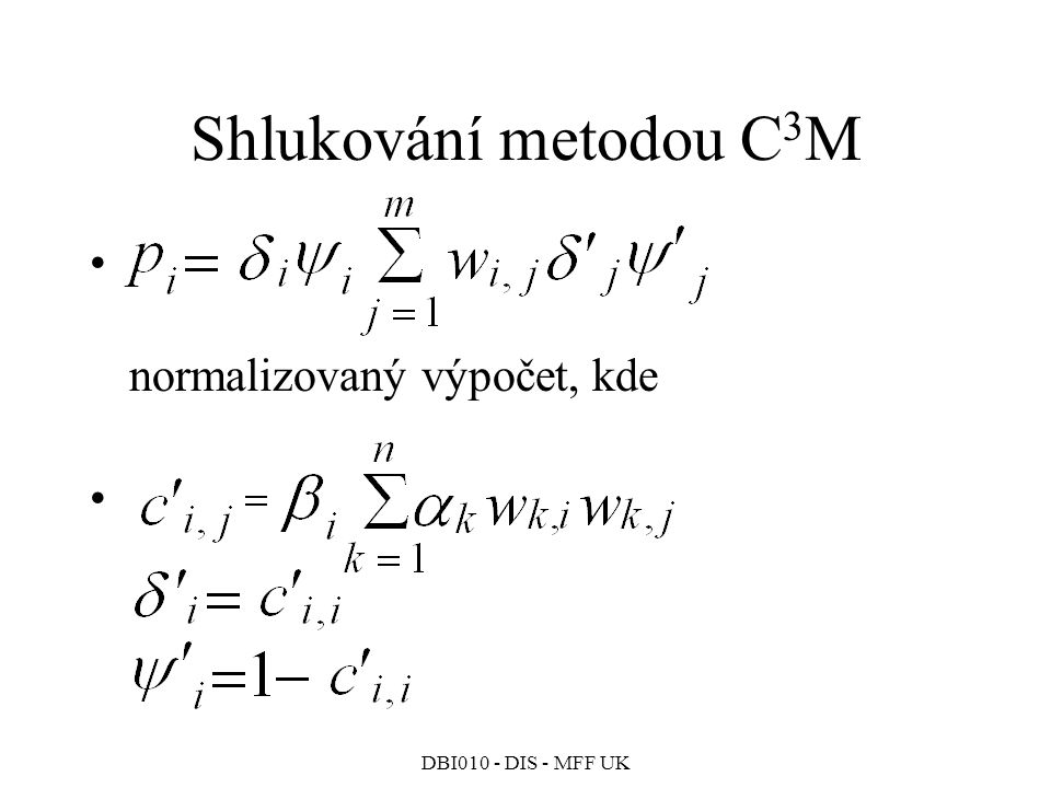 Shlukování metodou C3M normalizovaný výpočet, kde