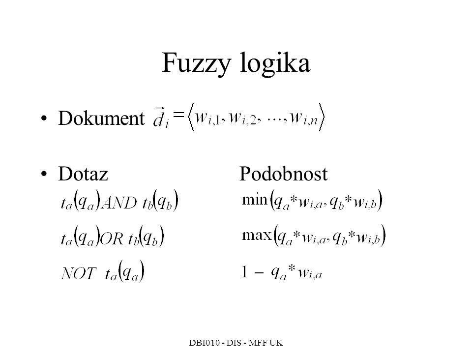 Fuzzy logika Dokument Dotaz Podobnost DBI010 - DIS - MFF UK 305