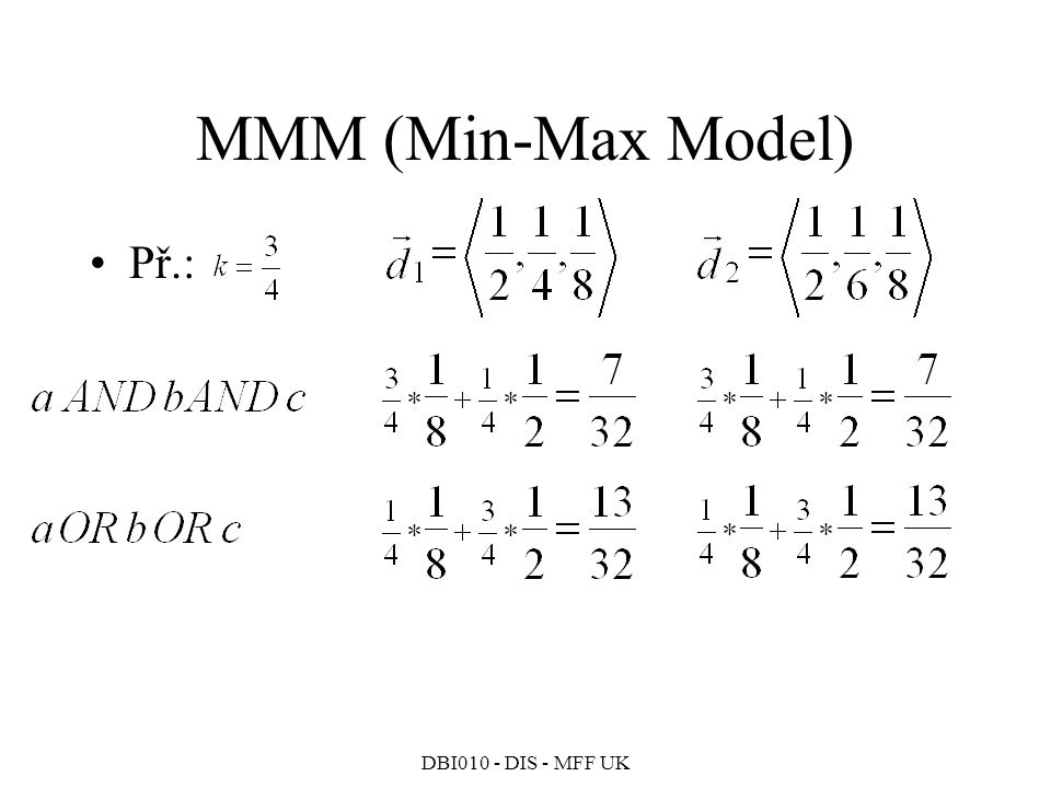MMM (Min-Max Model) Př.: DBI010 - DIS - MFF UK 310
