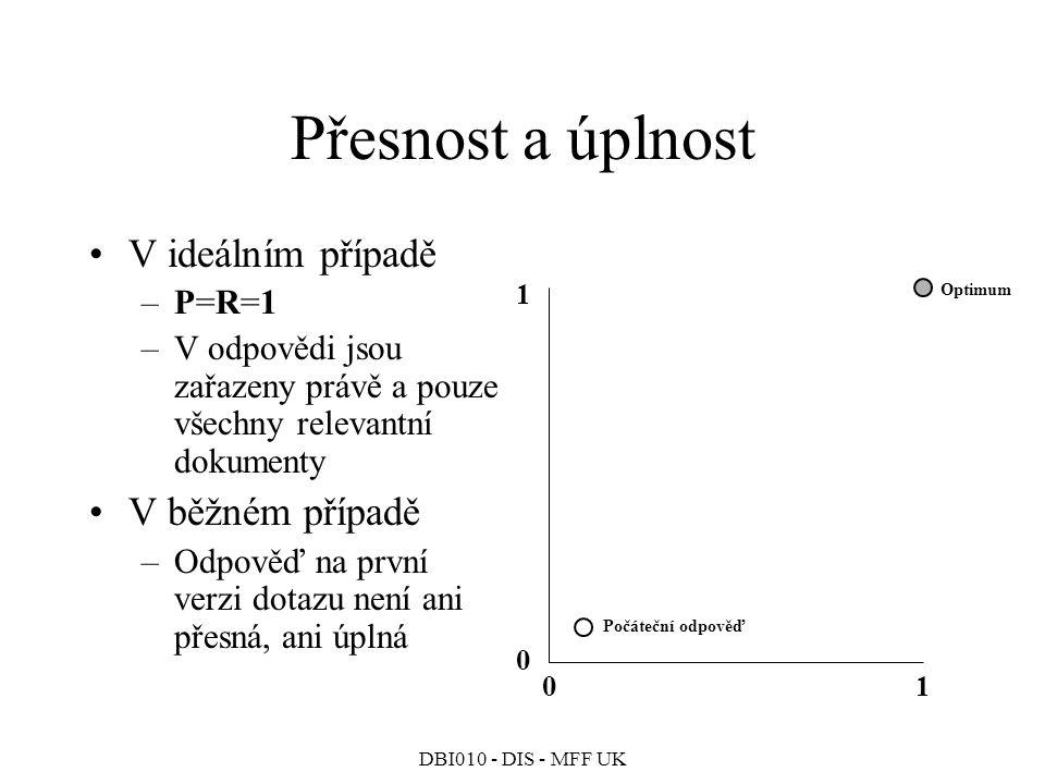 Přesnost a úplnost V ideálním případě V běžném případě P=R=1