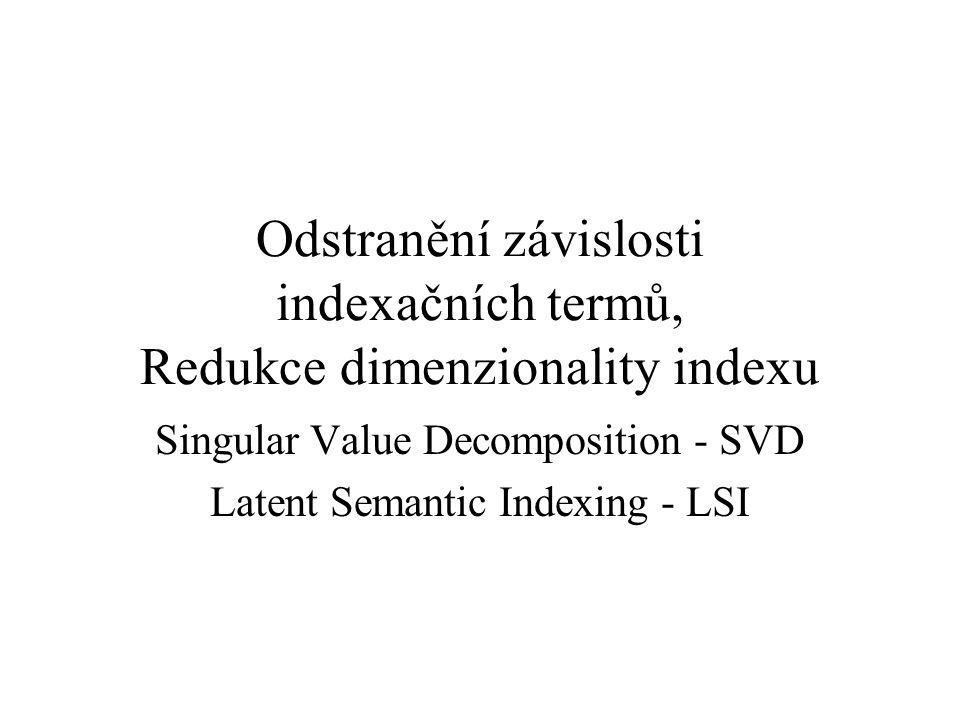 Odstranění závislosti indexačních termů, Redukce dimenzionality indexu