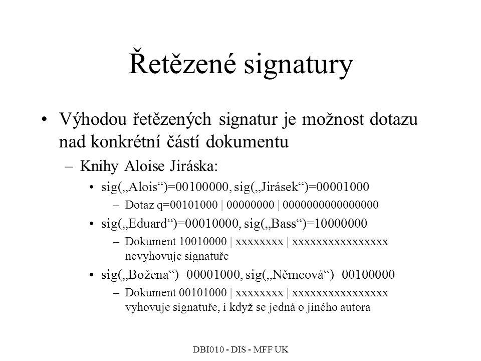 Řetězené signatury Výhodou řetězených signatur je možnost dotazu nad konkrétní částí dokumentu. Knihy Aloise Jiráska: